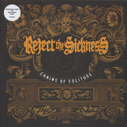 Reject The Sickness - Chains Of Solitude