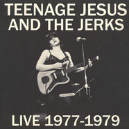 Teenage Jesus & The Jerks - Live 1977-1979
