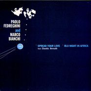 Paolo Fedreghini & Marco Bianchi - Spread Your Love / Blu Night In Africa feat. Claudia Bernath