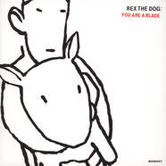 Rex The Dog - You Are A Blade