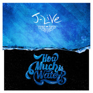 J-Live - How Much Is Water?