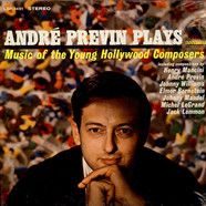 André Previn - André Previn Plays Music Of The Young Hollywood Composers