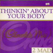 2-Mad - Thinkin' About Your Body
