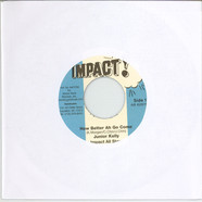 Junior Kelly / Impact All Stars - How Better Ah Go Come