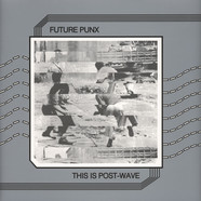 Future Punx - This Is Post-Wave
