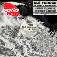 Ele Ferrer - I'll Make U Happy Baby (Remixes)