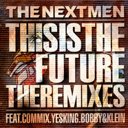 Nextmen, The - This Is The Future (The Remixes)