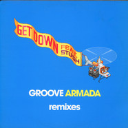 Groove Armada - Get Down (Remixes)  feat. Stush