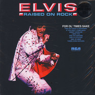 Elvis Presley - Raised On Rock / For Ol' Times Sake