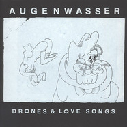 Augenwasser - Drones & Love Songs
