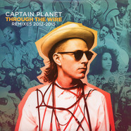 Captain Planet - Through Remixes