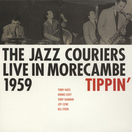 Jazz Couriers, The - Live In Morecambe 1959 - Tippin