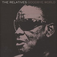 Relatives, The - Goodbye World