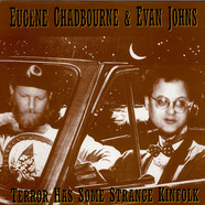 Eugene Chadbourne & Evan Johns - Terror Has Some Strange Kinfolk