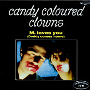 Candy Coloured Clowns - M. Loves You (Daddy Comes Home)