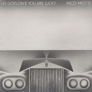 Nico Motte - Life Goes On If You Are Lucky