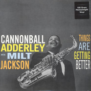 Cannonball Adderley & Milt Jackson - Things Are Getting Better 180g Vinyl Edition