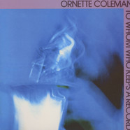 Ornette Coleman - To Whom Who Keeps A Record