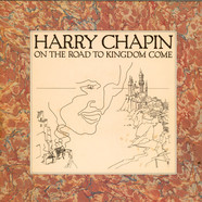 Harry Chapin - On The Road To Kingdom Come