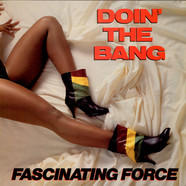 Fascinating Force - Doin' The Bang