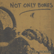 Not Only Bones - Axel Romain Clear Vinyl Edition