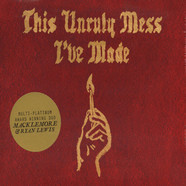 Macklemore & Ryan Lewis - This Unruly Mess I've Made Clean Lyrics Edition