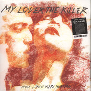 Lydia Lunch & Marc Hurtado - My Lover The Killer