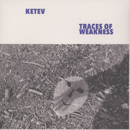 KETEV (Yair Elazar Glotman) - Traces Of Weakness