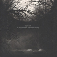 Mark Harris - In The Forest, The Animals Are Moving