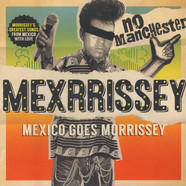 Mexrrissey - No Manchester: Mexico Goes Morrissey