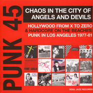 V.A. - Punk 45: Chaos In The City Of Angels And Devils - Hollywood From X To Zero & Hardcore On The Beaches: Punk In Los Angeles 1977-81