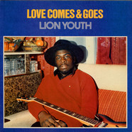 Lion Youth - Love Comes & Goes