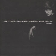 V.A. - Der Zeltweg - Italian Tapes Industrial Music 1982-1984 Volume 2