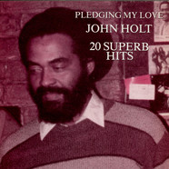 John Holt - Pledging My Love