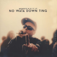 Mungo's Hi-Fi & YT - No Wata Down Thing