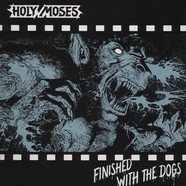 Holy Moses - Finished With The Dogs Black Vinyl Edition