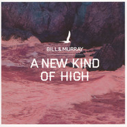 Bill & Murray - A New Kind Of High Colored Vinyl Edition
