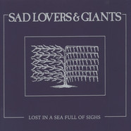 Sad Lovers & Giants - Lost In A Sea Full Of Sighs