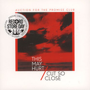 Auction For The Promise Club - This May Hurt / Cut So Close