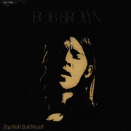 Bob Brown - The Wall I Built Myself