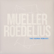 Mueller_Roedelius - The Vienna Remixes