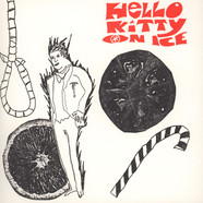 Hello Kitty On Ice - Man With A Hole In His Throat b/w The Answer