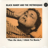 Black Randy & The Metro Squad - Pass The Dust I Think I'm Bowie