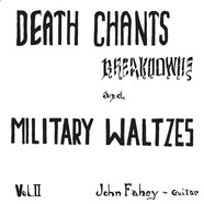John Fahey - Volume 2: Death Chants, Breakdowns, And Military Waltzes