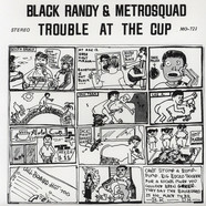 Black Randy & The Metrosquad - Trouble At The Cup / loner With A ...