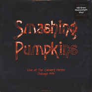 Smashing Pumpkins - Live At The Cabaret Metro, Chicago, Il - August 14, 1993 180g Vinyl Edition