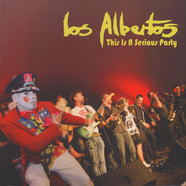 Los Albertos - This Is A Serious Party