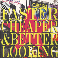 Chelsea - Faster Cheaper And Better Looking Limited Edition White Vinyl