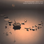 Michel Banabila - Thing Popping Up From The West - Early Works