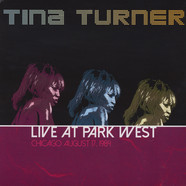 Tina Turner - Live At Park West Chicago August 17, 1984